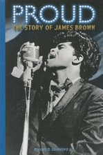 Proud: The Story of James Brown