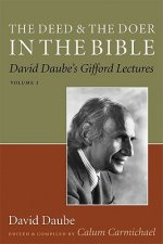 The Deed and the Doer in the Bible: David Daube's Gifford Lectures, Volume 1