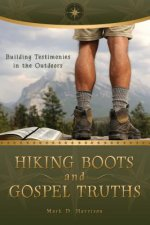 Hiking Boots and Gospel Truths: Building Testimonies in the Outdoors