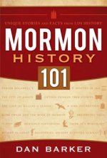 Mormon History 101: Unique Stories and Facts from LDS History