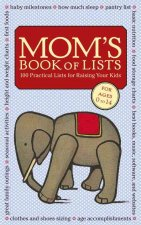 Mom's Book of Lists: 100 Practical Lists for Raising Your Kids