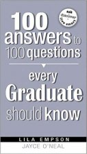 100 Answers Every Grad Should Know