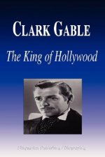 Clark Gable - The King of Hollywood (Biography)
