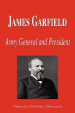 James Garfield - Army General and President (Biography)