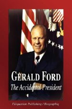 Gerald Ford - The Accidental President (Biography)