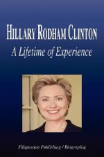 Hillary Rodham Clinton - A Lifetime of Experience (Biography)