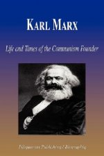 Karl Marx - Life and Times of the Communism Founder (Biography)
