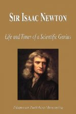 Sir Isaac Newton - Life and Times of a Scientific Genius (Biography)