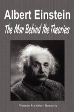 Albert Einstein: The Man Behind the Theories (Biography)