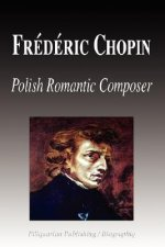 Frdric Chopin - Polish Romantic Composer (Biography)