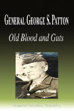 General George S. Patton - Old Blood and Guts (Biography)