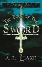 The Book of the Sword: Darkest Age Book Two