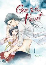 Give to the Heart, Volume 1
