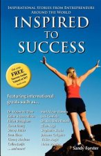 Inspired to Success: Inspirational Stories from Entrepreneurs Around the World