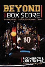 Beyond the Box Score: An Insider's Guide to the $750 Billion Business of Sports