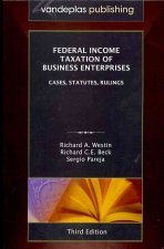 Federal Income Taxation of Business Enterprises: Cases, Statutes, Rulings, 3rd. Edition 2010