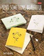 Send Something Beautiful: Fold, Pull, Print, Cut, and Turn Paper Into Collectible Keepsakes and Memorable Mail