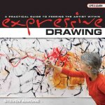 Expressive Drawing: A Practical Guide to Freeing the Artist Within