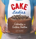 Cake Ladies: Celebrating a Southern Tradition