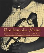 Rattl Rattlesnake Mesa: Stories from a Native American Childhood