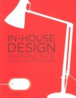 In-House Design in Practice: Real-World Solutions for Graphic Designers