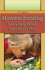 Homeschooling: Take a Deep Breath, You Can Do This!