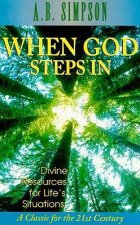 When God Steps in: Claiming Divine Resources for Life's Desperate Situations