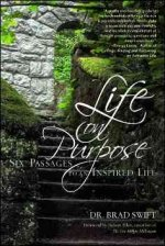 Life on Purpose: Six Passages to an Inspired Life