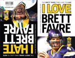 I Love Brett Favre/I Hate Brett Favre: The Brett Favre Fans Love to Love/The Brett Favre Fans Love to Hate