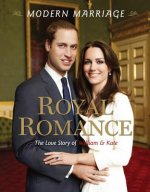 Modern Marriage, Royal Romance: The Love Story of William & Kate