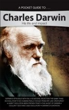 A Pocket Guide To... Charles Darwin: His Life and Impact