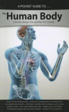 A Pocket Guide to the Human Body: Intricate Design That Glorifies the Creator