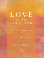 Love Is the Solution: Peace Is Possible