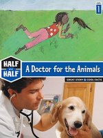A Doctor for the Animals: Great Story & Cool Facts