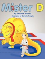 Mister D: A Children's Picture Book about Overcoming Doubts and Fears