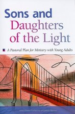 Sons and Daughters of the Light: A Pastoral Plan for Ministry with Young Adults