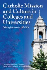 Catholic Mission and Culture in Colleges and Universities: Defining Documents: 1965-2014