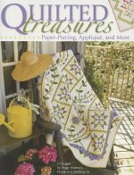 Quilted Treasures: Paper-Piecing, Applique, and More