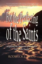 For the Perfecting of the Saints: Exploring the Ministries of the Pastor and of the Teacher
