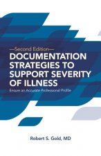 Documentation Strategies to Support Severity of Illness: Ensure an Accurate Professional Profile: Pack of 25