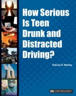 How Serious Is Teen Drunk and Distracted Driving?