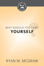 Why Should You Deny Yourself?
