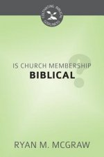 Is Church Membership Biblical?: Cultivating Biblical Godliness Series