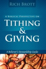 A Biblical Perspective on Tithing & Giving: A Believer's Stewardship Guide