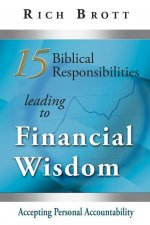 15 Biblical Responsibilities Leading to Financial Wisdom: Accepting Personal Accountability