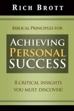 Biblical Principles for Achieving Personal Success: 8 Critical Insights You Must Discover!