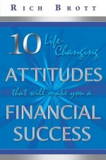 10 Life-Changing Attitudes That Will Make You a Financial Success!