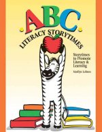 ABC Literacy Storytimes: Storytimes to Promote Literacy & Learning