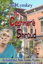 The Cashmere Shroud: An Alma and Isabel Trumbo Mystery