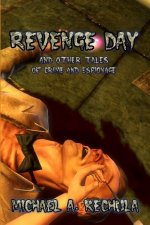 Revenge Day: And Other Tales of Revenge and Espionage